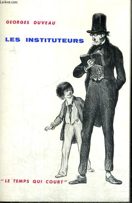 LES INSTITUTEURS - Collection Le temps qui court n°2