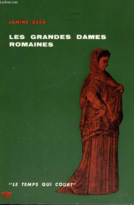 LES GRANDES DAMES ROMAINES  - Collection le temps qui court n°9