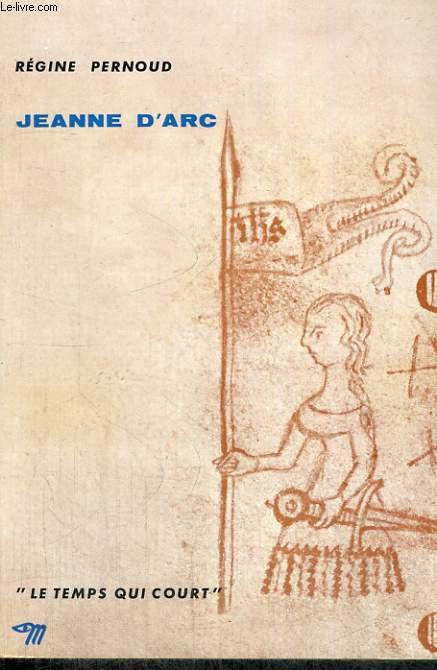JEANNE D'ARC - Collection Le temps qui court n°17
