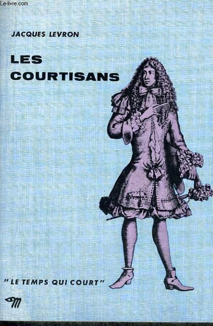LES COURTISANS - Collection Le temps qui court n°22