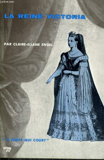 LA REINE VICTORIA - Collection Le temps qui court n°27
