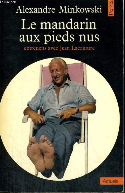 LE MANDARIN AUX PIEDS NUS entretiens avec Jean Lacouture - Collection Points A15