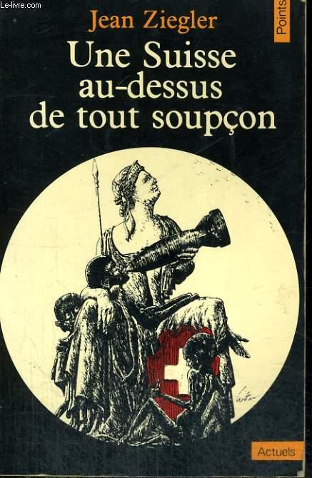UNE SUISSE AU-DESSUS DE TOUT SOUPCON - Collection Points A16