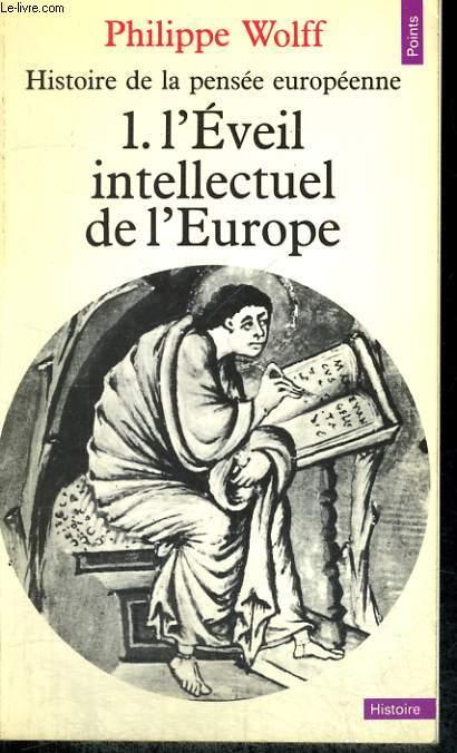 HISTOIRE DE LA PENSEE EUROPEENNE 1. L'EVEIL INTELLECTUEL DE L'EUROPE - Collection Points Histoire H2