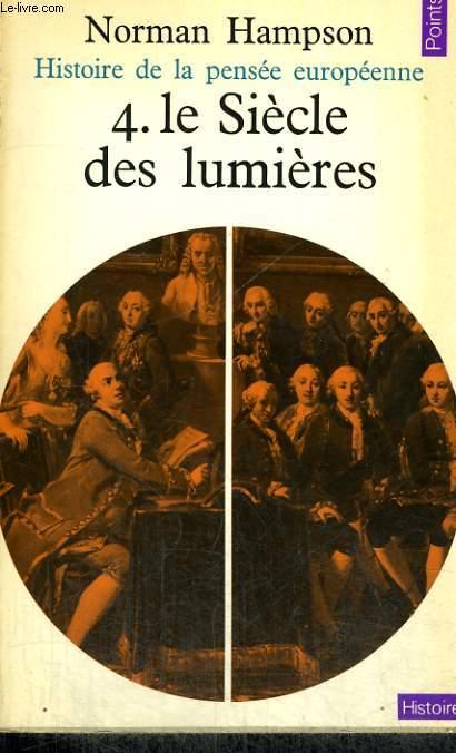 HISTOIRE DE LA PENSEE EUROPEENNE 4. LE SIECLE DES LUMIERES - Collection Points Histoire H7