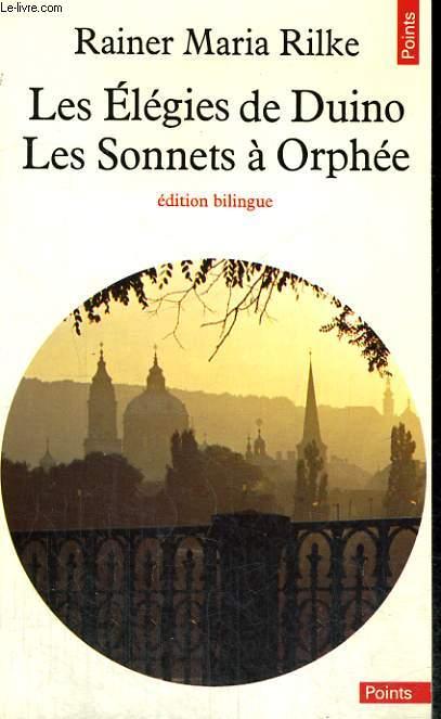LES ELEGIES DE DUINO, LES SONNETS A ORPHEE - Collection Points n°54