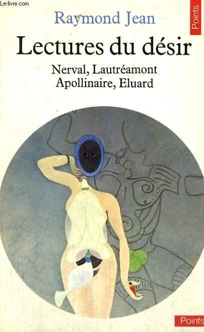 LECTURES DU DESIR - Nerval, Lautréamont, Apollinaire, Eluard - Collection Points n°86