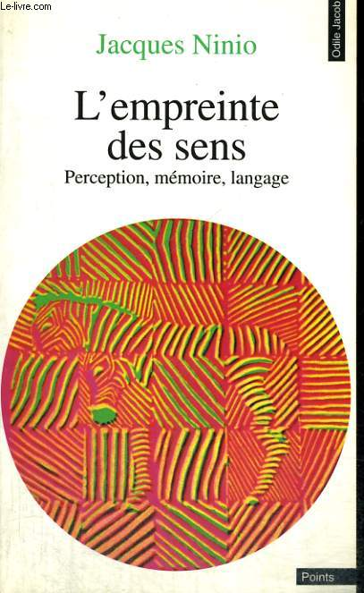 L'EMPREINTE DES SENS - PERCEPTION, MEMOIRE, LANGAGE - Collection Points Odile Jacob OJ15
