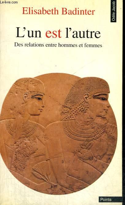 L'UN EST L'AUTRE - DES RELATIONS ENTRE HOMMES ET FEMMES - Collection Points Odile Jacob OJ29