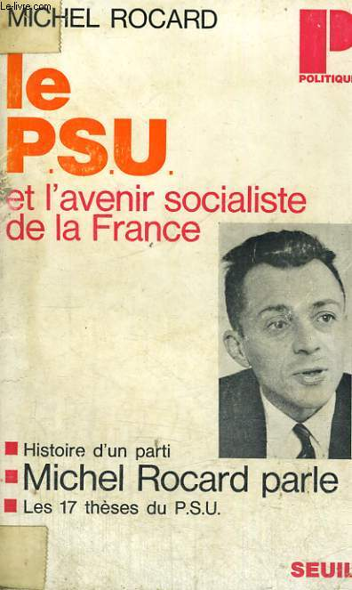 LE P.S.U. ET L'AVENIR SOCIALISTE DE LA FRANCE - Collection Politique n°31