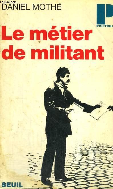 LE METIER DE MILITANT - Collection Politique n°59