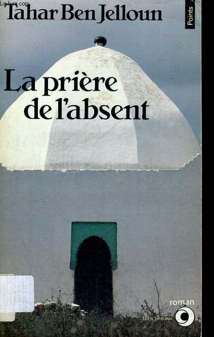 LA PRIERE DE L'ABSENT - Collection Points Roman R86