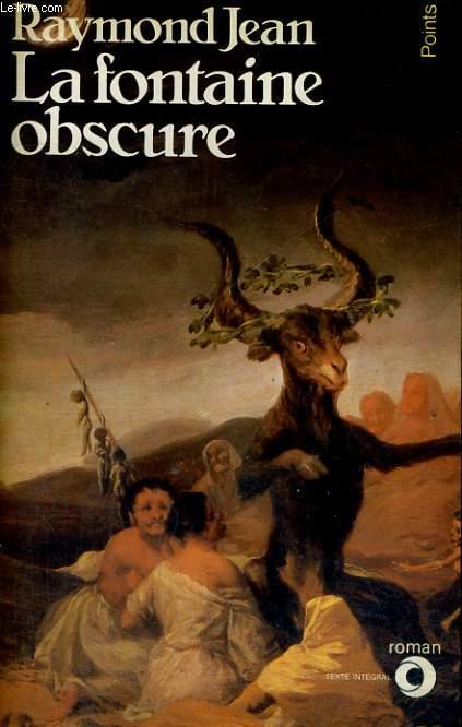 LA FONTAINE OBSCURE - Une histoire d'amour et de sorcellerie en Provence, au XVIIe siècle - Collection Points Roman R109