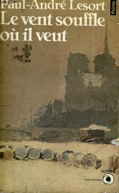 LE VENT SOUFFLE OU IL VEUT - Collection Points Roman R126