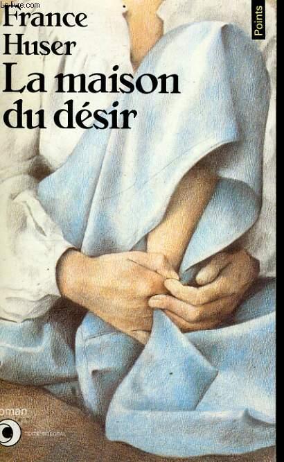 LA MAISON DU DESIR - Collection Points Roman R139