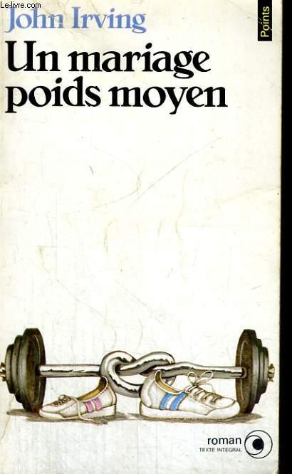 UN MARIAGE POIDS MOYEN - Collection Points Roman R201