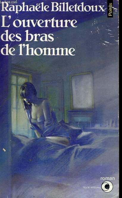 L'OUVERTURE DES BRAS DE L'HOMME - Collection Points Roman R264