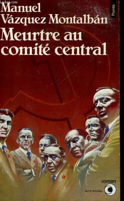 MEURTRE AU COMITE CENTRAL - Collection Points Roman R285