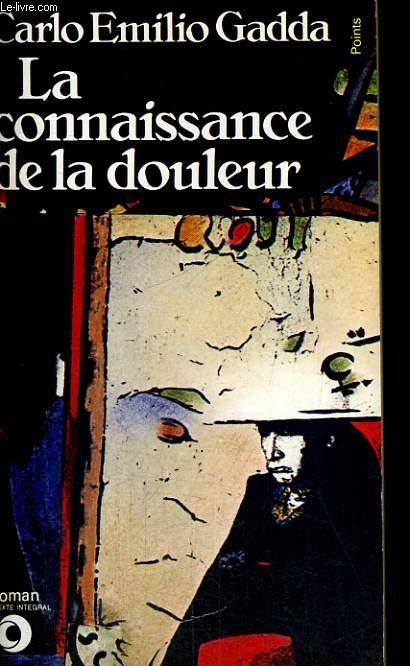 LA CONNAISSANCE DE LA DOULEUR - Collection Points Roman R293