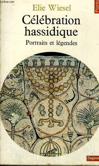CELEBRATION HASSIDIQUE - Portraits et légendes - Collection Points Sagesses Sa 3