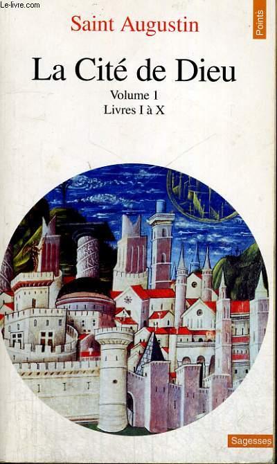 LA CITE DE DIEU Volume 1 Livres I à X - Collection Points Sagesses Sa 75