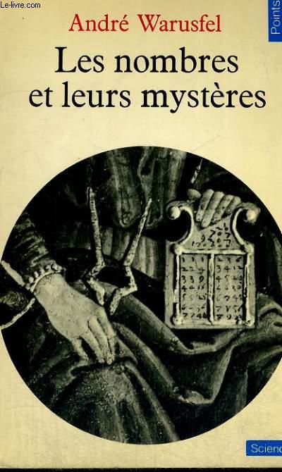 LES NOMBRES ET LEURS MYSTERES - Collection Points Sciences S21