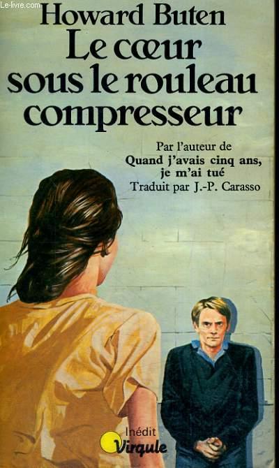 LE COEUR SOUS LE ROULEAU COMPRESSEUR - Collection Virgule V24