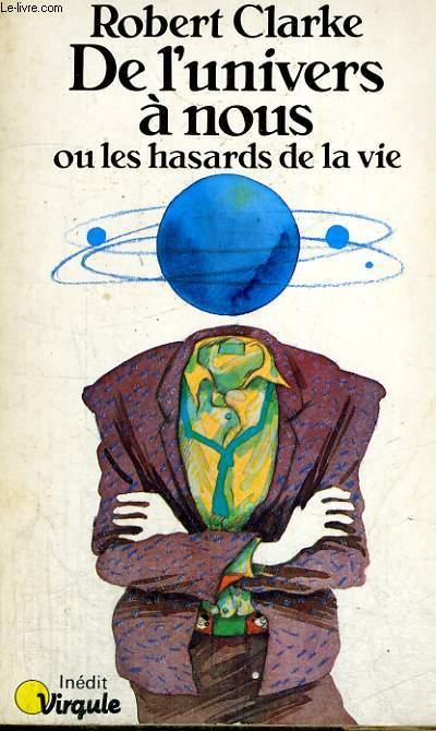 DE L'UNIVERS A NOUS ou les hasards de la vie - Collection Virgule V37