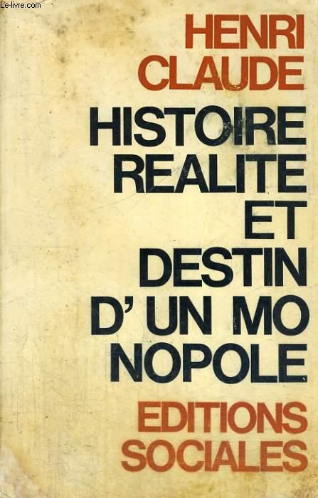 HISTOIRE, REALITE ET DESTIN D'UN MONOPOLE