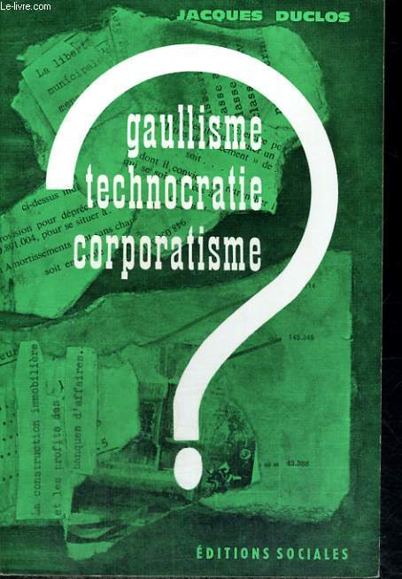 GAULLISME, TECHNOCRATIE, CORPORATISME