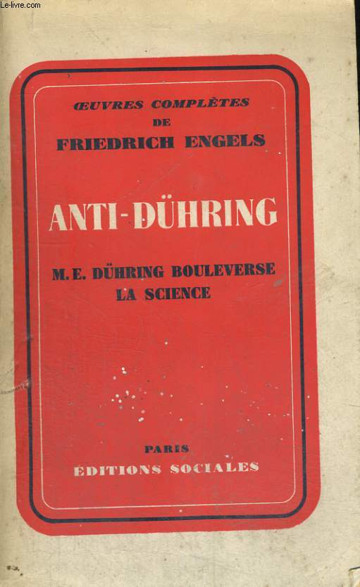 ANTI-DUHRING - M.E. Dühring bouleverse la science - Oeuvres complètes de Friedrich Engels