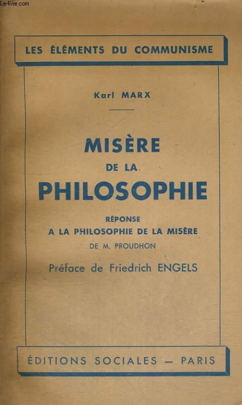 MISERE DE LA PHILOSOPHIE - Réponse à la philosophie de la misère de M. Proudhon