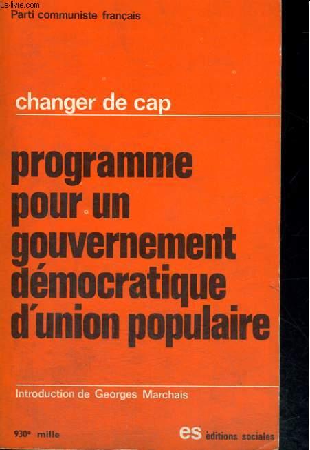 CHANGER DE CAP - PROGRAMME POUR UN GOUVERNEMENT DEMOCRATIQUE D'UNION POPULAIRE