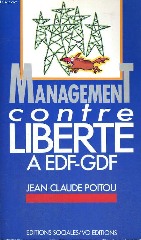 MANAGEMENT CONTRE LIBERTE A EDF-GDF