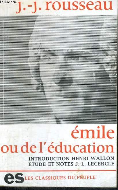 EMILE ou DE L'EDUCATION - Collection Les classiques du peuple
