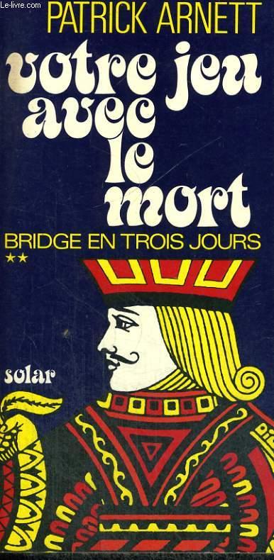VOTRE JEU AVEC LE MORT - BRIDGE EN TROIS JOURS 2