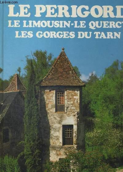 LE PERIGORD, LE LIMOUSIN, LE QUERCY, LES GORGES DU TARN.