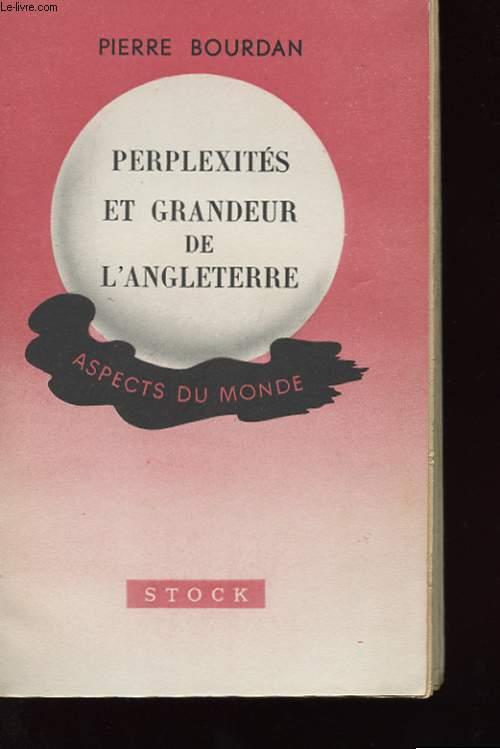 PERPLEXITES ET GRANDEUR DE L'ANGLETERRE