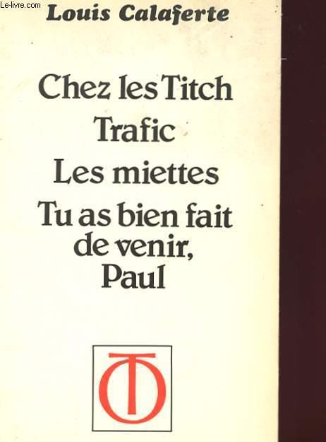 CHEZ LES TITCH - TRAFIC - LES MIETTES - TA AS BIEN FAIT DE VENIR, PAUL
