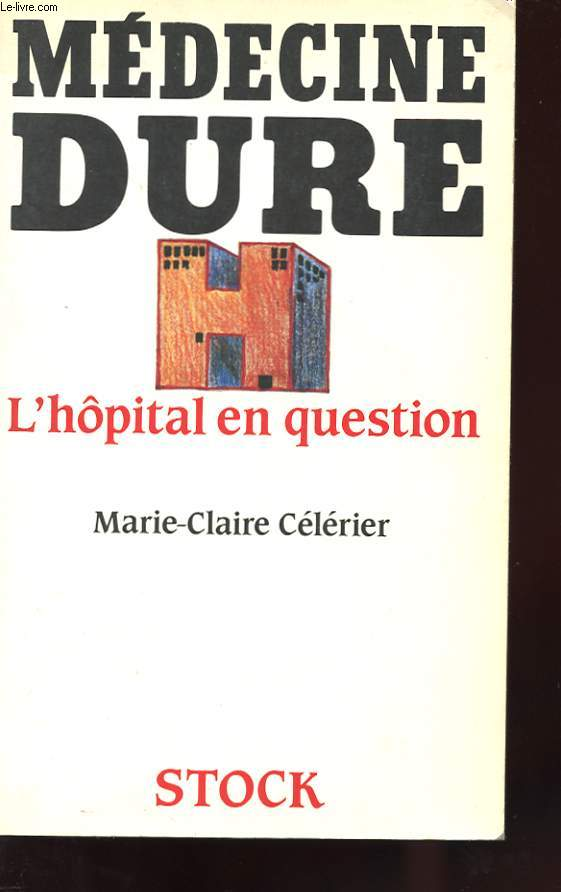 MEDECINE DURE - L'HOPITAL EN QUESTION