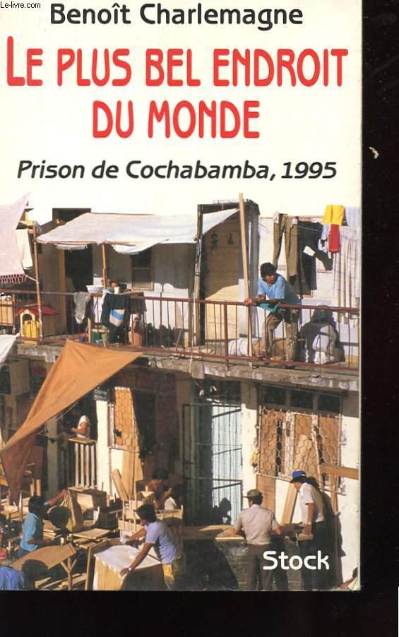LE PLUS BEL ENDROIT DU MONDE - PRISON DE COCHABAMBA, 1995
