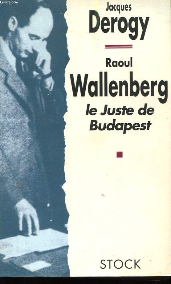 RAOUL WALLENBERG - LE JUSTE DE BUDAPEST