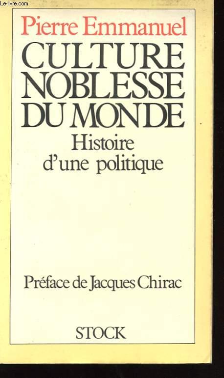 CULTURE NOBLESSE DU MONDE - HISTOIRE D'UNE POLITIQUE