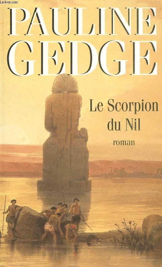 LE SCORPION DU NIL - GRANDEUR ET DECADENCE AU COEUR DE L'EGYPTE ANCIENNE