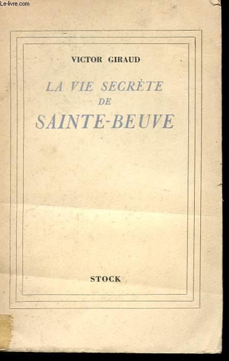 LA VIE SECRETE DE SAINTE-BEUVE