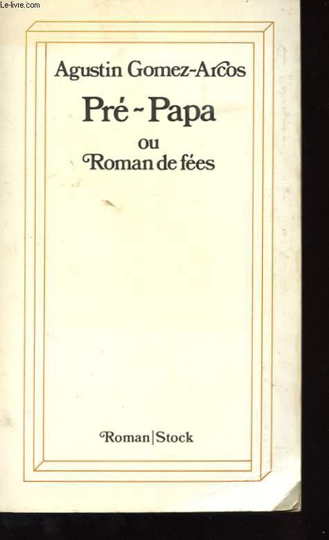 PRE-PAPA OU ROMAN DES FEES