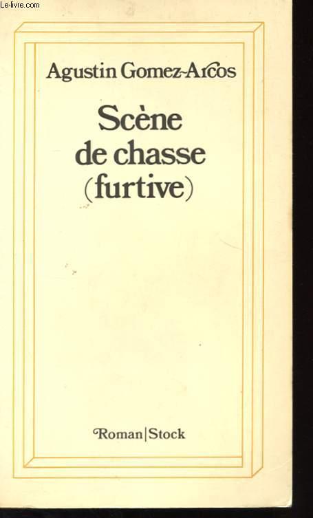 SCENE DE CHASSE (FURTIVES)