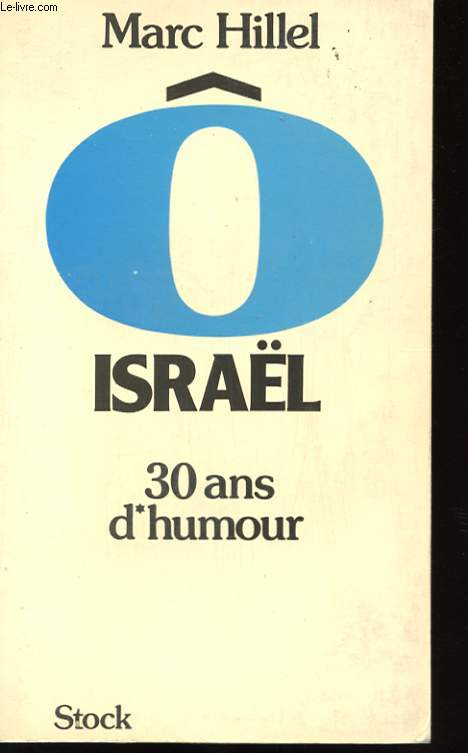 O ISRAËL - 30 ans d'humour