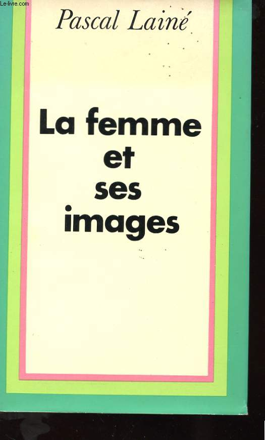 LA FEMME ET SES IMAGES