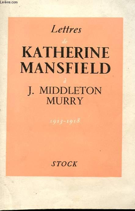 LETTRES DE  KATHERINE MANSFIELD A J. MIDDLETON MURRY - 1913- 1918